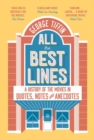 All the Best Lines : An Informal History of the Movies in Quotes, Notes and Anecdotes - Book