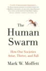 Human Swarm : How Our Societies Arise, Thrive, and Fall - eBook