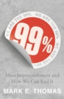99% : Mass Impoverishment and How We Can End It - Book