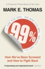 99% : How We've Been Screwed and How to Fight Back - Book