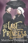 The Last Princess : The Devoted Life of Queen Victoria's Youngest Daughter - Book