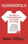 Fashionopolis : The Price of Fast Fashion - and the Future of Clothes - eBook