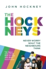 The Hockneys : Never Worry What the Neighbours Think - Book