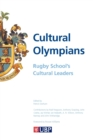 Cultural Olympians: Rugby School's Cultural Leaders - eBook
