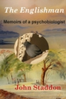The Englishman : Memoirs of a Psychobiologist - eBook