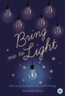 Bring Me to Light : Embracing My Bipolar and Social Anxiety - Book
