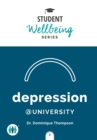 Depression at University : A Pocket Guide - Book