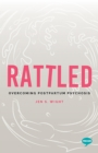 Rattled : Overcoming Postpartum Psychosis - Book