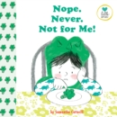 Nope. Never. Not for Me! : For kids on the autistic spectrum - Book