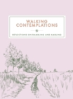 Walking Contemplations : Reflections on Rambling and Ambling - Book