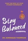 Stay Balanced While You Study : Make the most of your student experience - Book