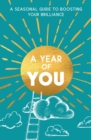 A Year of You : A Seasonal Guide to Boosting Your Brilliance - Book