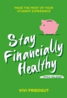Stay Financially Healthy While You Study : Make the most of your student experience - Book