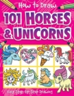 How to Draw 101 Horses and Unicorns - Book