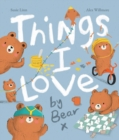 Things I Love by Bear - Book
