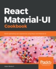 React Material-UI Cookbook : Build captivating user experiences using React and Material-UI - eBook