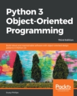 Python 3 Object-Oriented Programming : Build robust and maintainable software with object-oriented design patterns in Python 3.8, 3rd Edition - eBook