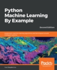 Python Machine Learning By Example : Implement machine learning algorithms and techniques to build intelligent systems, 2nd Edition - eBook