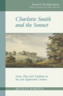 Charlotte Smith and the Sonnet : Form, Place and Tradition in the Late Eighteenth Century - Book