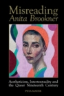 Misreading Anita Brookner : Aestheticism, Intertextuality and the Queer Nineteenth Century - Book