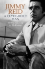 Jimmy Reid : A Clyde-built man - Book