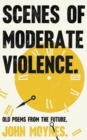 Scenes of Moderate Violence - Book