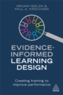 Evidence-Informed Learning Design : Creating Training to Improve Performance - Book