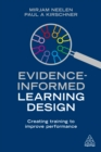 Evidence-Informed Learning Design : Creating Training to Improve Performance - eBook