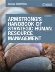 Armstrong's Handbook of Strategic Human Resource Management : Improve Business Performance Through Strategic People Management - Book