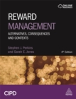 Reward Management : Alternatives, Consequences and Contexts - Book