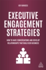 Executive Engagement Strategies : How to Have Conversations and Develop Relationships that Build B2B Business - Book