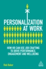 Personalization at Work : How HR Can Use Job Crafting to Drive Performance, Engagement and Wellbeing - eBook