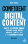 Confident Digital Content : How to Create and Manage Amazing Social Media and Web Content for a Futureproof Career - eBook