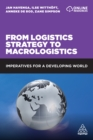 From Logistics Strategy to Macrologistics : Imperatives for a Developing World - eBook