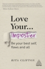 Love Your Imposter : Be Your Best Self, Flaws and All - eBook