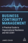 Business Continuity Management : A Practical Guide to Organizational Resilience and ISO 22301 - eBook
