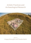 Artistic Practices and Archaeological Research - Book