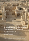 Greco-Roman Cities at the Crossroads of Cultures: The 20th Anniversary of Polish-Egyptian Conservation Mission Marina el-Alamein - Book