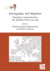 Demography and Migration Population trajectories from the Neolithic to the Iron Age : Proceedings of the XVIII UISPP World Congress (4-9 June 2018, Paris, France) Volume 5: Sessions XXXII-2 and XXXIV- - Book