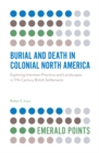 Burial and Death in Colonial North America - eBook