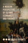 A Modern Perspective of Islamic Economics and Finance - Book