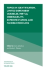 Topics in Identification, Limited Dependent Variables, Partial Observability, Experimentation, and Flexible Modelling - Book