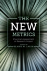 The New Metrics : Practical Assessment of Research Impact - Book