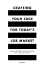 Crafting Your Edge for Today's Job Market : Using the BE-EDGE Method for Consulting Cases and Capstone Projects - Book