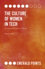 The Culture of Women in Tech : An Unsuitable Job for a Woman - Book