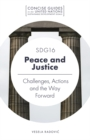 SDG16 - Peace and Justice : Challenges, Actions and the Way Forward - Book