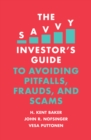 The Savvy Investor's Guide to Avoiding Pitfalls, Frauds, and Scams - Book