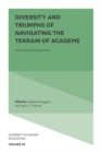 Diversity and Triumphs of Navigating the Terrain of Academe : International Perspectives - Book