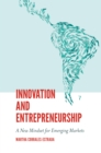 Innovation and Entrepreneurship : A New Mindset for Emerging Markets - Book