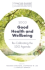 SDG3 - Good Health and Wellbeing : Re-Calibrating the SDG Agenda - Book
